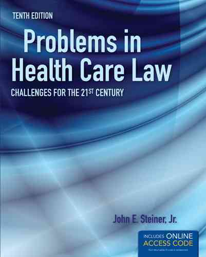 Problems in Health Care Law By Steiner, John E.