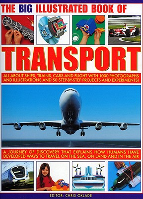 The Big Illustrated Book of Transport By Oxlade, Chris (EDT)